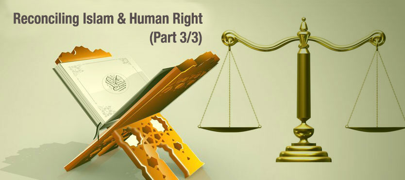 IN SEARCH OF COMMON GROUND: RECONCILING ISLAM AND HUMAN RIGHTS (Part 3/3)