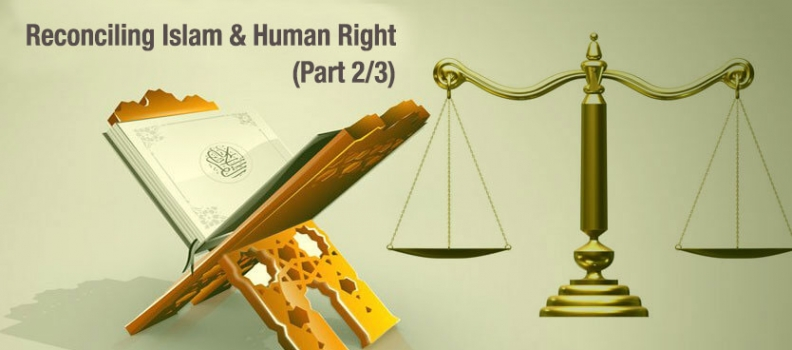 IN SEARCH OF COMMON GROUND: RECONCILING ISLAM AND HUMAN RIGHTS (Part 2/3)